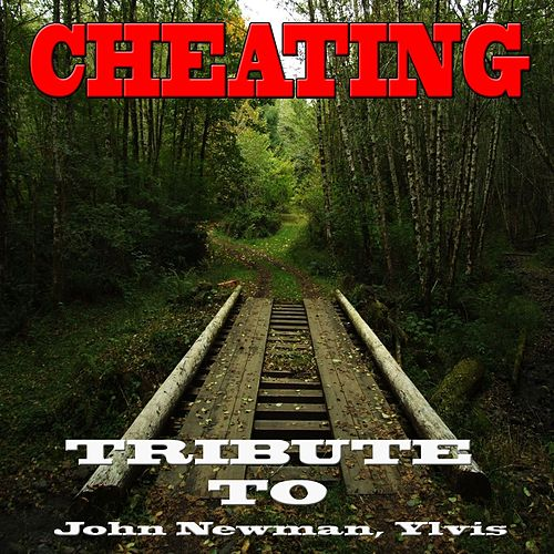 Cheating: John Newman, Ylvis de Various Artists