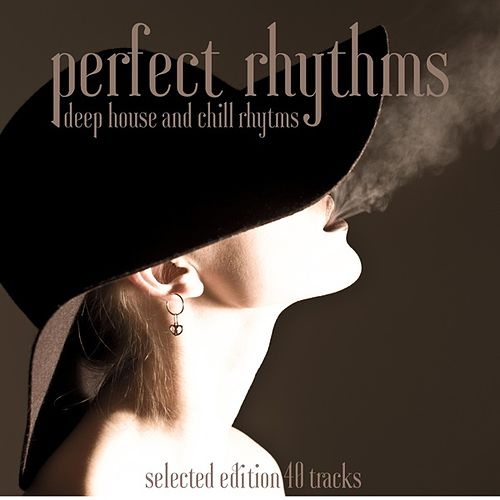 Perfect Rhythms (Deep House and Chill Rhythms) by Various Artists