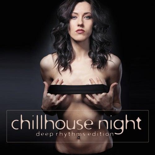 Chillhouse Night (Deep Rhythms Edition) von Various Artists