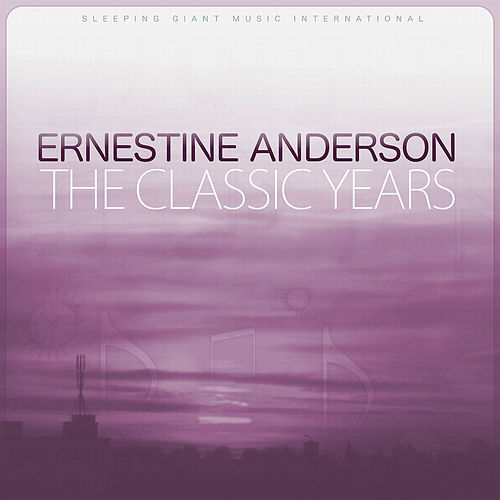 The Classic Years by Ernestine Anderson