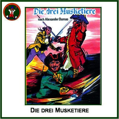 Die drei Musketiere (nach Alexander Dumas) von Hörspiel