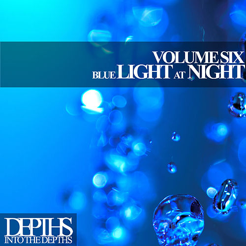 Blue Light At Night, Vol. Six - First Class Deep House Blends de Various Artists