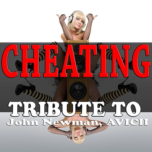 Cheating: Tribute to John Newman, Avicii de Various Artists