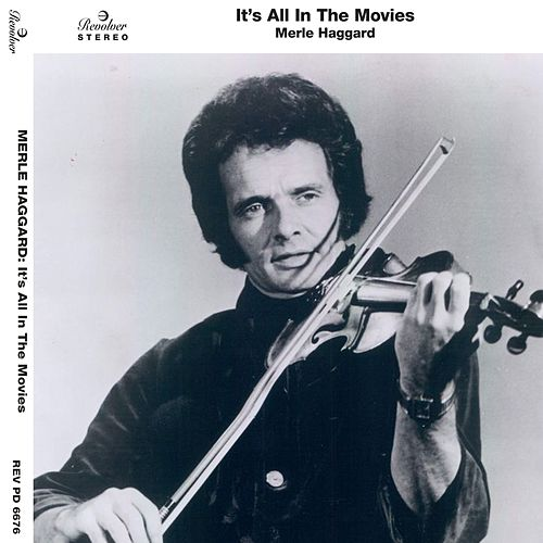 It's All in the Movies by Merle Haggard And The Strangers