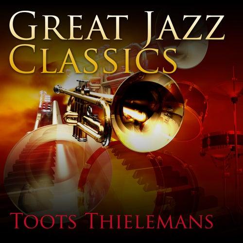 Great Jazz Classics von Toots Thielemans