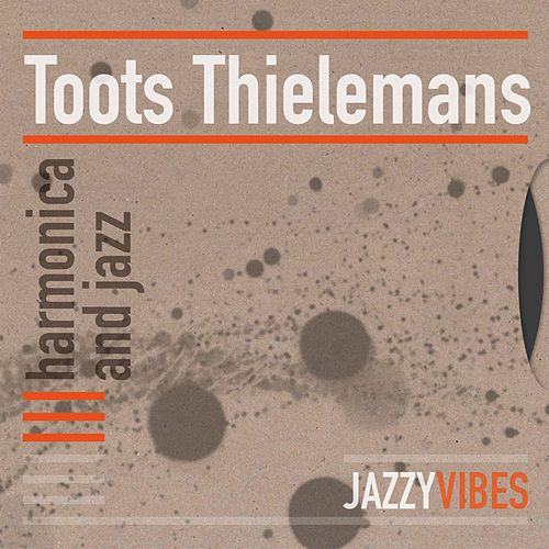 Harmonica and Jazz von Toots Thielemans