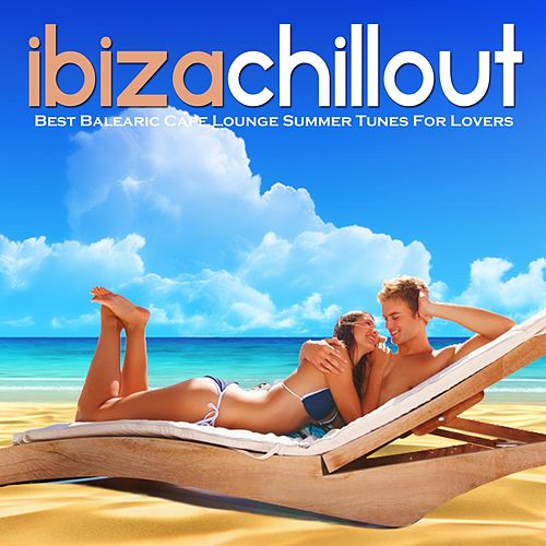 Ibiza Chillout (Simply The Best Balearic Cafe Lounge Summer Tunes For Lovers) de Various Artists