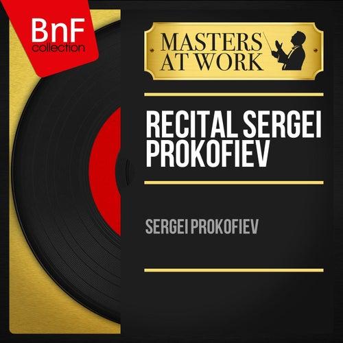 Récital Sergei Prokofiev (Remastered, Mono Version) by Sergei Prokofiev