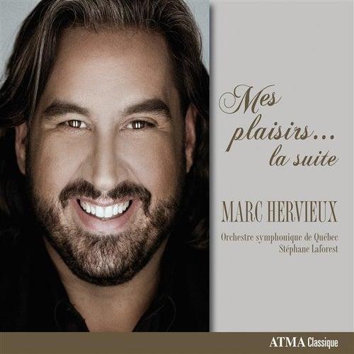 Mes plaisirs… la suite de Marc Hervieux