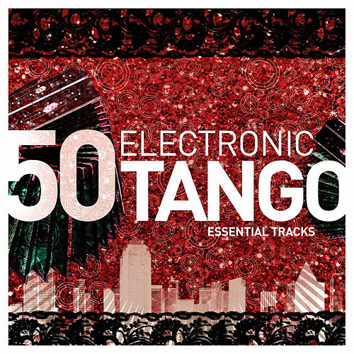 Electronic Tango Essentials de Various Artists