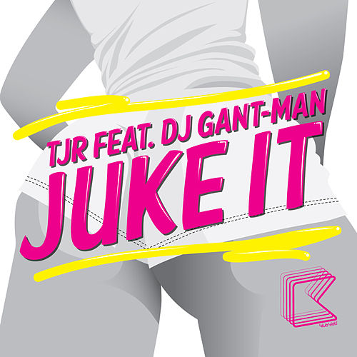 Juke It (feat. DJ Gant-Man) van TJR