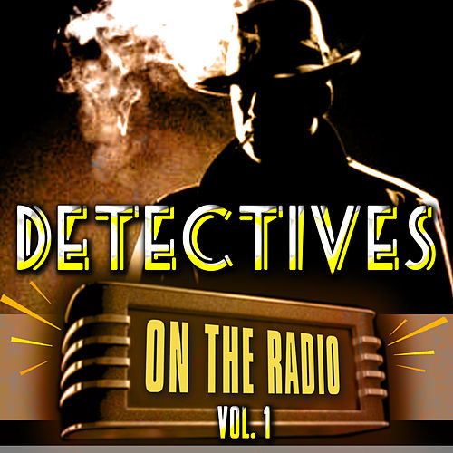 Detectives On the Radio Vol. 1 von Various Artists