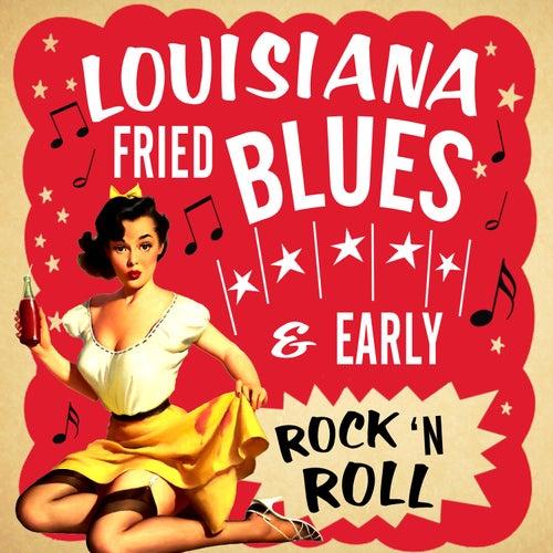 Louisiana Fried Blues & Early Rock N' Roll de Various Artists