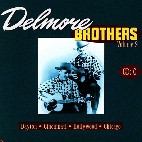 Delmore Brothers Volume 2, CD C by The Delmore Brothers