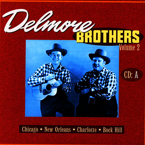 Delmore Brothers Volume 2, CD A by The Delmore Brothers