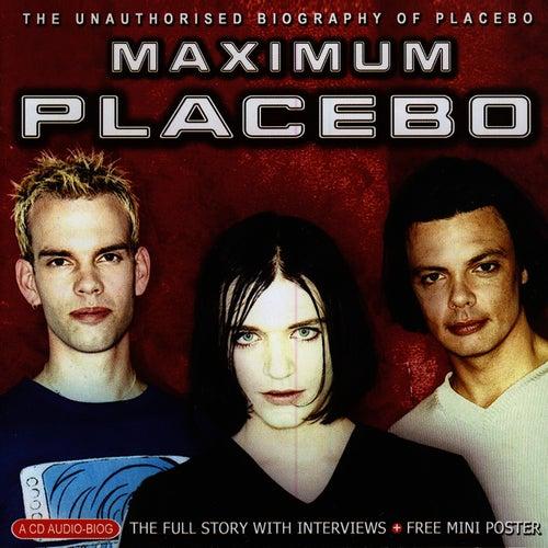 Maximum Placebo: The Unauthorised Biography von Placebo