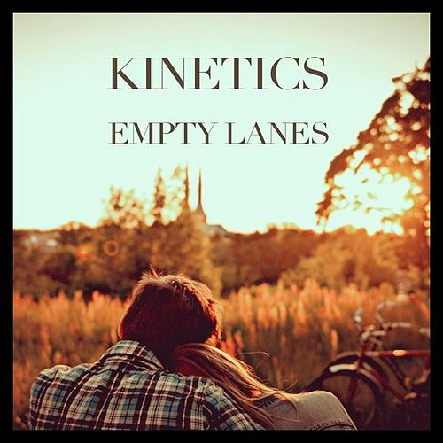 Empty lanes by The Kinetics