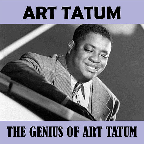 The Genius of Art Tatum de Art Tatum