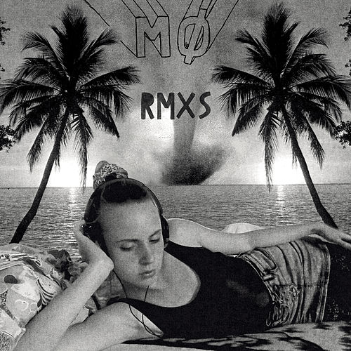 Remixes by Mø
