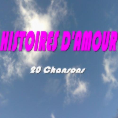 Histoires d'amour (20 chansons) von Various Artists