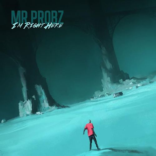 I'm Right Here de Mr. Probz