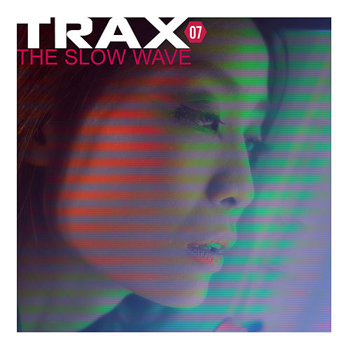 Trax 7 - The Slow Wave de Various Artists