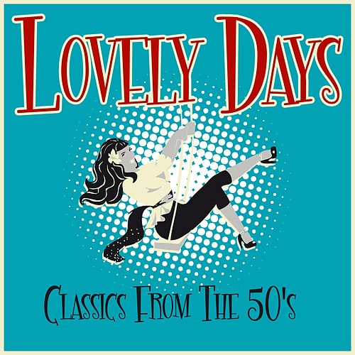 Lovely Days - Classics from the 50's by Various Artists