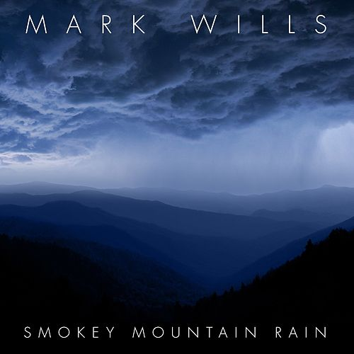 Smokey Mountain Rain von Mark Wills