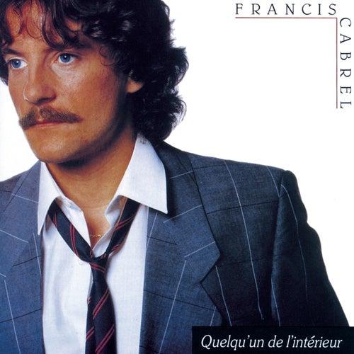 Quelqu'un de l'intérieur (Remastered) de Francis Cabrel