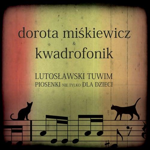 Lutoslawski Tuwim. Piosenki nie tylko dla dzieci. by Dorota Miskiewicz