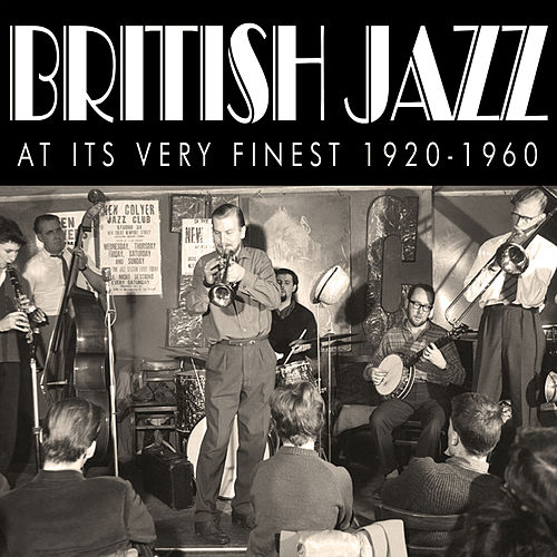 British Jazz At Its Very Finest 1920-1960 de Various Artists