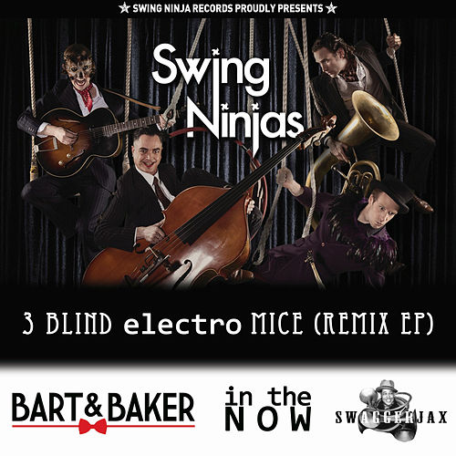 3 Blind Electro Mice - Remix EP by The Swing Ninjas