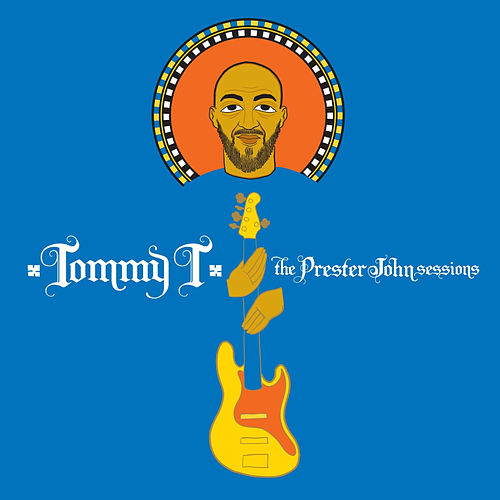 The Prester John Sessions by Tommy T