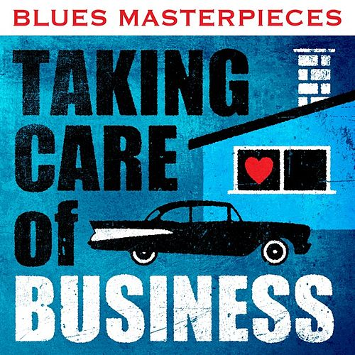 Blues Masterpieces - Taking Care of Business de Various Artists