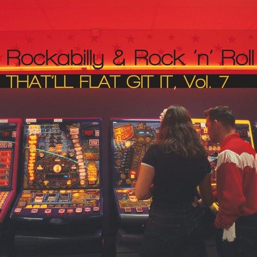 That'll Flat Git It!, Vol. 7 de Various Artists