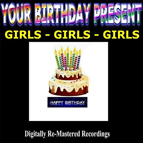 Your Birthday Present - Girls-Girls-Girls de Various Artists