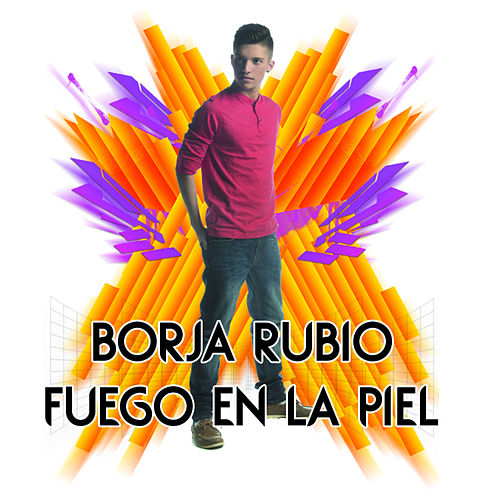 Fuego en la Piel - Single by Borja Rubio
