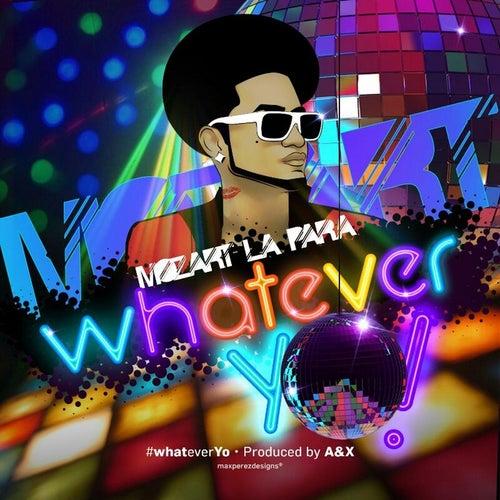 Whatever Yo! de Mozart La Para