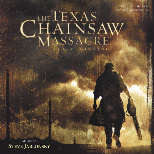 The Texas Chainsaw Massacre: The Beginning van Steve Jablonsky