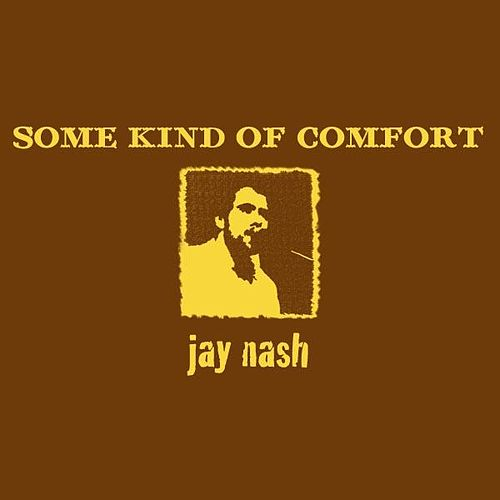 Some Kind of Comfort (Special Edition) von Jay Nash