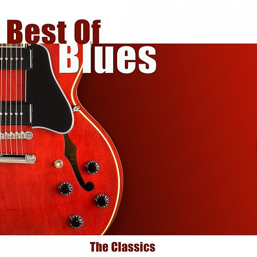 Best of Blues (The Classics) de Various Artists