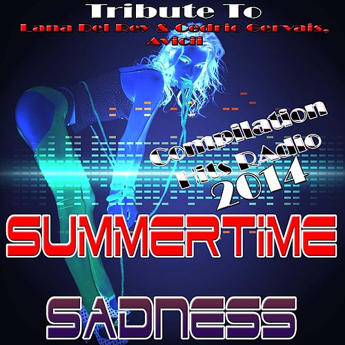 Summertime Sadness: Tribute to Lana Del Rey & Cedric Gervais, Avicii de Various Artists