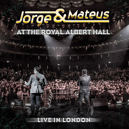 Live In London - At The Royal Albert Hall von Jorge & Mateus