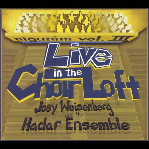 Joey's Nigunim, Vol. III: Live in the Choir Loft by Joey Weisenberg