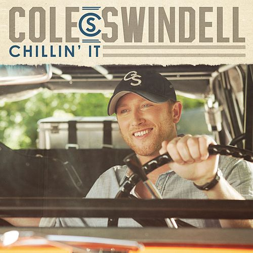 Chillin' It by Cole Swindell