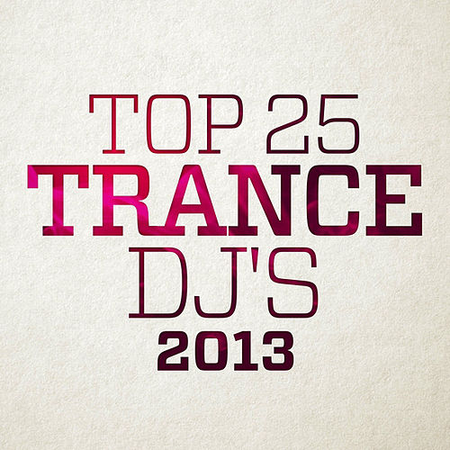 Top 25 Trance DJ's 2013 de Various Artists