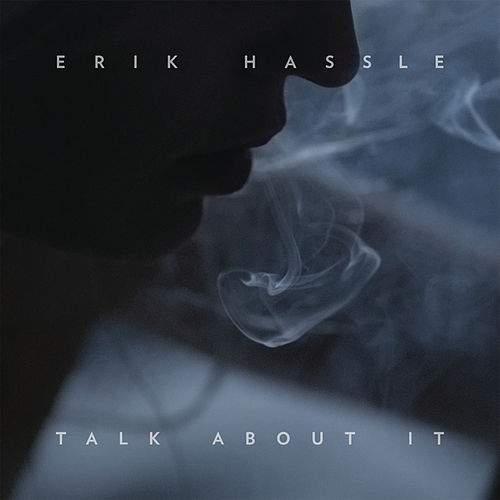 Talk About It by Erik Hassle