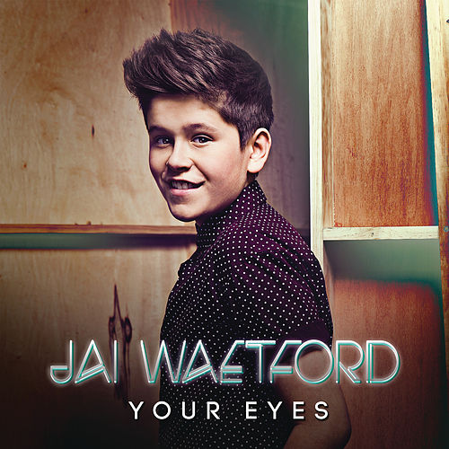 Your Eyes by Jai Waetford