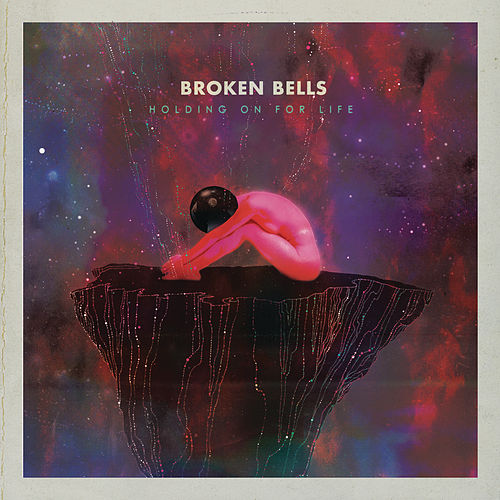 Holding On for Life by Broken Bells