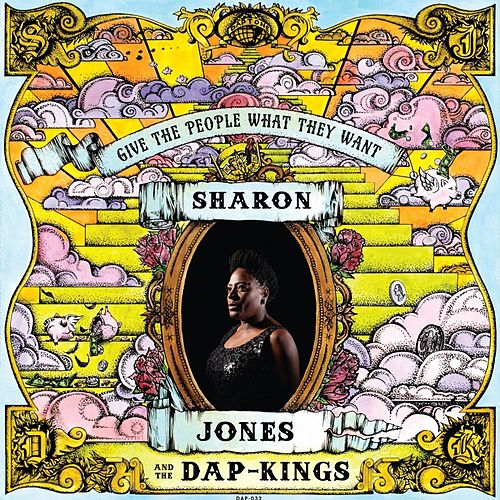 Give the People What They Want by Sharon Jones & The Dap-Kings